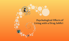 Psychological effects living with a drug addict