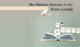 The Distance Between Us Quotes Reyna Grande Ssmatters