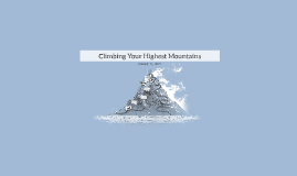Climbing Your Highest Mountains