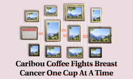 Caribou Coffee Fights Breast Cancer One Cup At A Time