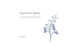 Quantum Gene