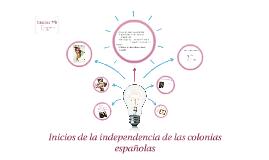 Inicios de la independencia de las colonias españolas