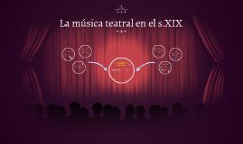 La música teatral en el s.XIX