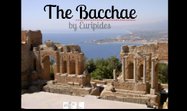 Copy of The Bacchae