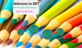 K-2 Welcome to Art