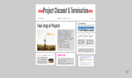 Project Closeout & Termination