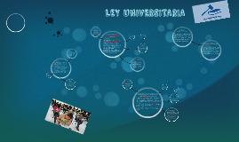 Copy of LA NUEVA LEY UNIVERSITARIA