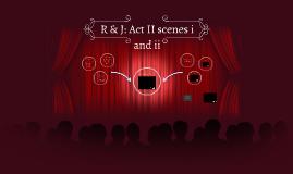 R & J: Act II scene ii
