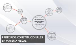 PRINCIPIOS CONSTITUCIONALES EN MATERIA FISCAL