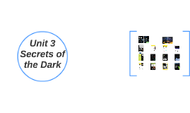 Unit 3 Secrets of the Dark