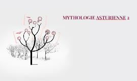 MYTHOLOGIE ASTURIENNE 2