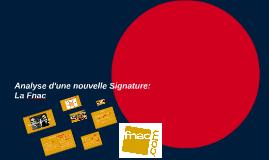 Analyse d'une nouvelle Signature, La Fnac