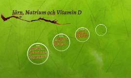 Järn, Natrium och Vitamin D