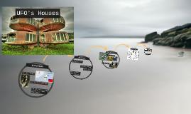 UFO's Houses