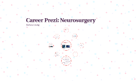 Career Prezi: Neurosurgery