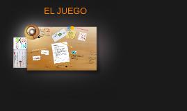 Copy of EL JUEGO