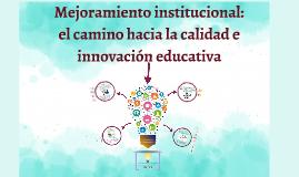 Mejoramiento institucional: el camino hacia la calidad e inn