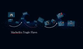Copy of Macbeth's Tragic Flaws
