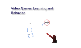 Video Games Learning and Behavior