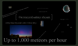 The Draconid Meteor Shower.