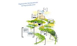 Organización, funcionamiento y Proyecto Educativo