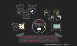 Hamlet: Lies, Deceit and the Numerous Mouse Traps