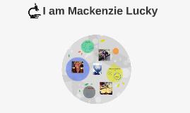 I am Mackenzie Lucky