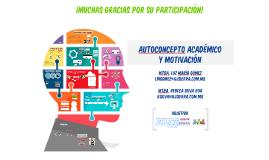 Copy of Autoconcepto académico y motivación