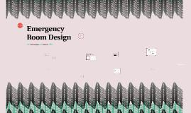 Emergency Room Design