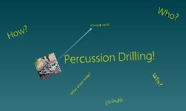 Percussion Drilling!