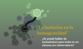 La inclusión en la homogeneidad