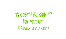 Copy of Copyright and Fair Use in the Classroom