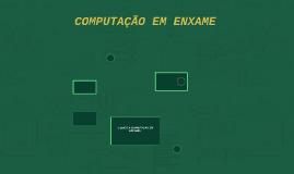 COMPUTAÇÃO EM ENXAME