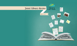 Joint Library Review