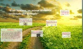 """""""El ser humano, un animal territorial condenado por el Estad"""