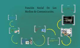 Funcion Social De Los Medios de Produccion