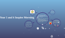 Year 5 and 6 Inspire Morning