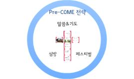 Pre-Come
