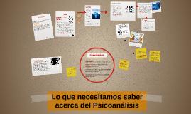 Copie de Copy of Lo que necesitamos saber acerca del Psicoanálisis