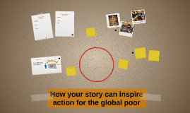 How your story can inspire action for the global poor