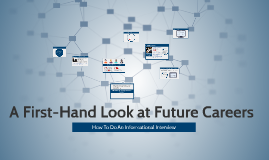 Info Interviewing & Job Shadowing: First-Hand Look at Future Careers