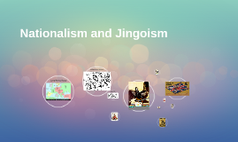 Nationalism and Jingoism