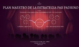 PLAN MAESTRO DE LA ESTRATEGIA PAR PADRINO