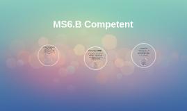 MS6.B Competent