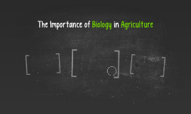 The Importance of Biology in Agriculture