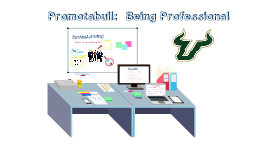 Copy of Promotabull:  Being Professional