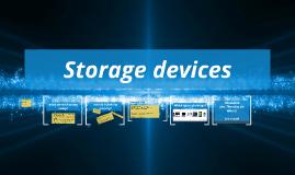 Copy of Storage devices