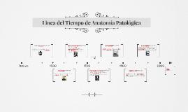 Copy of Linea del Tiempo de Anatomía Patológica