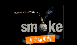 SMOKING- The Convenient Truth