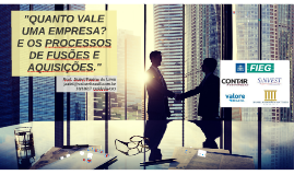 RF 10/10/17 - Palestra Goiânia / Quanto vale uma empresa e os Processos de Fusões e Aquisições